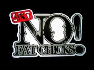 """No Fat Chicks!"" Sticker - 131220041"